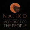 NAHKO AND MEDICINE FOR THE PEOPLE • 10.07.2019, 20:30 • München